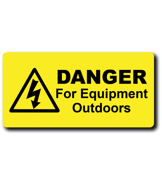Danger For Equipment Outdoors Label