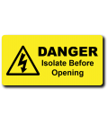 Danger Isolate Before Opening Label